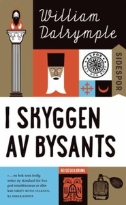 I skyggen av Bysants (ebok) av William Dalrym