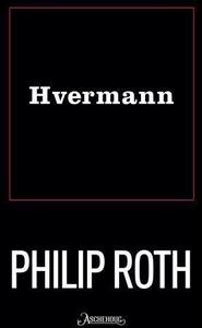 Hvermann (ebok) av Philip Roth