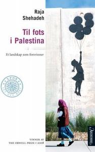 Til fots i Palestina (ebok) av Raja Shehadeh
