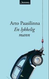 En lykkelig mann (ebok) av Arto Paasilinna