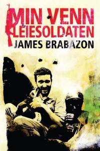 Min venn leiesoldaten (ebok) av James Brabazo