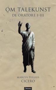 Om talekunst (ebok) av Marcus Tullius Cicero