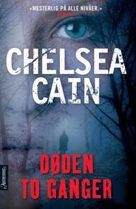 Døden to ganger (ebok) av Chelsea Cain