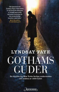 Gothams guder (ebok) av Lyndsay Faye