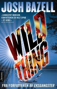 Wild thing (ebok) av Josh Bazell