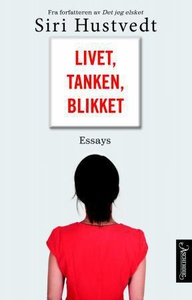 Livet, tanken, blikket (ebok) av Siri Hustved