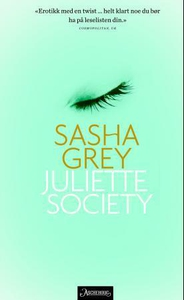 Juliette society (ebok) av Sasha Grey