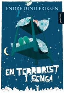 En terrorist i senga (ebok) av Endre Lund Eri