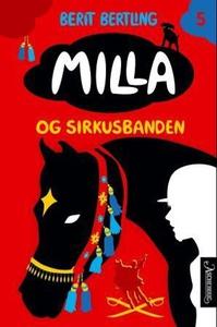 Milla og sirkusbanden (ebok) av Berit Bertlin