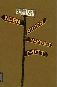 Noen roper navnet mitt (ebok) av Eva Jensen