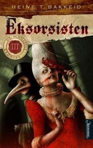 Eksorsisten (ebok) av Heine T. Bakkeid