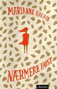 Nærmere høst (ebok) av Marianne Kaurin