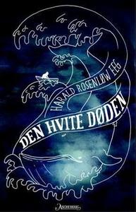 Den hvite døden (ebok) av Harald Rosenløw Eeg