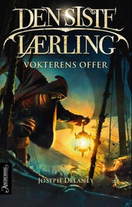 Vokterens offer (ebok) av Joseph Delaney