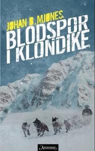 Blodspor i Klondike (ebok) av Johan B. Mjønes