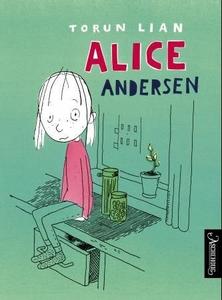 Alice Andersen (ebok) av Torun Lian
