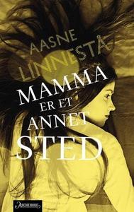 Mamma er et annet sted (ebok) av Aasne Linnes