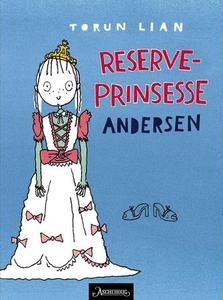 Reserveprinsesse Andersen (ebok) av Torun Lia