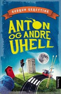 Anton og andre uhell (ebok) av Gudrun Skretti