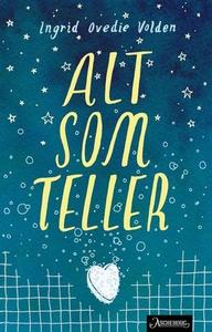 Alt som teller (ebok) av Ingrid Ovedie Volden