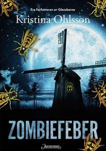 Zombiefeber (ebok) av Kristina Ohlsson