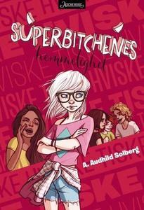Superbitchenes hemmelighet (ebok) av A. Audhi