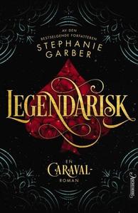 Legendarisk (ebok) av Stephanie Garber