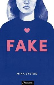 Fake (ebok) av Mina Lystad