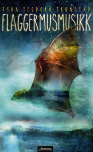 Flaggermusmusikk (ebok) av Tyra Teodora Trons
