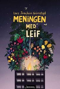 Meningen med Leif (ebok) av Lars Joachim Grim
