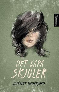 Det Sara skjuler (ebok) av Kathrine Nedrejord