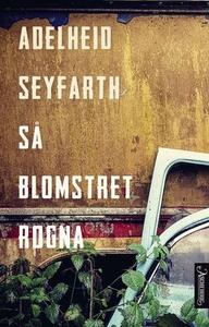 Så blomstret rogna (ebok) av Adelheid Seyfart