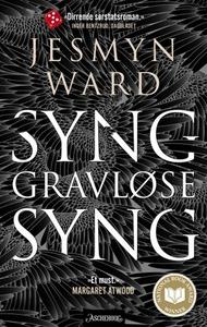 Syng, gravløse, syng (ebok) av Jesmyn Ward