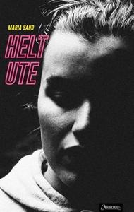 Helt ute (ebok) av Maria Sand