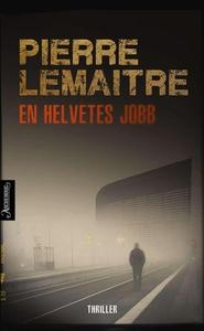 En helvetes jobb (ebok) av Pierre Lemaitre