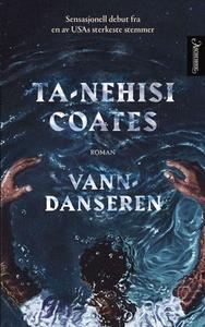 Vanndanseren (ebok) av Ta-Nehisi Coates