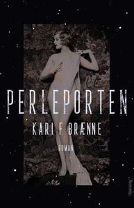 Perleporten (ebok) av Kari Fredrikke Brænne