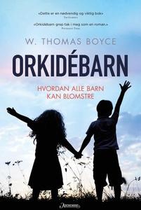 Orkidébarn (ebok) av W. Thomas Boyce