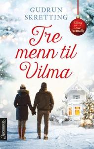 Tre menn til Vilma (ebok) av Gudrun Skretting