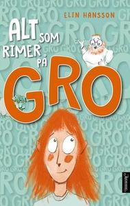 Alt som rimer på Gro (ebok) av Elin Hansson