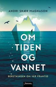 Om tiden og vannet (ebok) av Andri Snær Magna