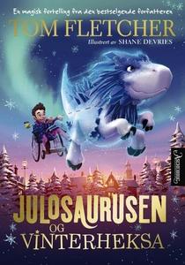 Julosaurusen og vinterheksa (ebok) av Tom Fle