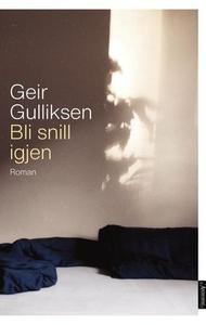 Bli snill igjen (ebok) av Geir Gulliksen