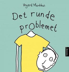 Det runde problemet (ebok) av Vegard Markhus