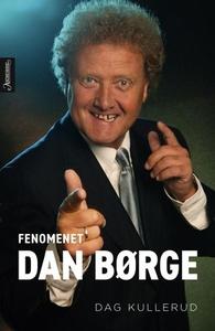 Fenomenet Dan Børge (ebok) av Dag Kullerud