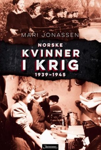 Norske kvinner i krig (ebok) av Mari Jonassen