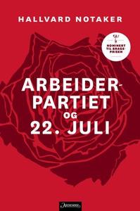 Arbeiderpartiet og 22. juli (ebok) av Hallvar