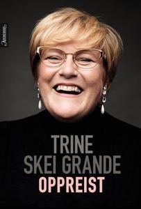 Oppreist (ebok) av Trine Skei Grande, Karl Ar