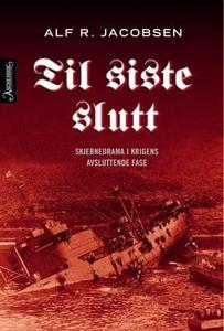 Til siste slutt (ebok) av Alf R. Jacobsen