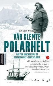 Vår glemte polarhelt (ebok) av David Vogt